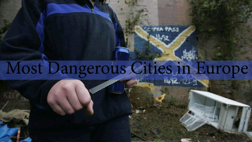most dangerous cities in europe